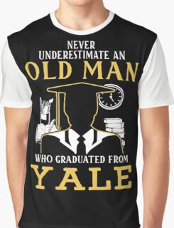 Never Underestimate An Old Man Who Graduated From Yale University Graphic T-Shirt