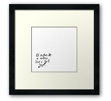 I'd Rather Be A Comma Than A Full Stop! Framed Print