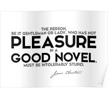who has not pleasure in a good novel: stupid - jane austen Poster