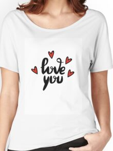 I love you hand lettering feelings happiness heart sign recognition Women's Relaxed Fit T-Shirt