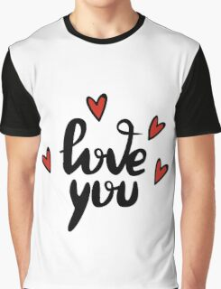 I love you hand lettering feelings happiness heart sign recognition Graphic T-Shirt