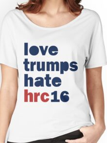 Womens Hillary 2016 shirt - Love Trumps Hate Hillary Womens Shirt Women's Relaxed Fit T-Shirt