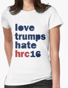 Womens Hillary 2016 shirt - Love Trumps Hate Hillary Womens Shirt Womens Fitted T-Shirt