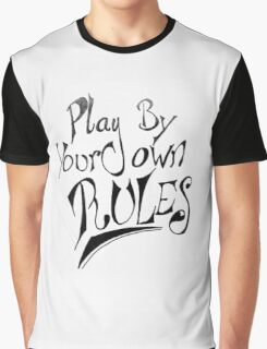 Play By Your Own Rules Graphic T-Shirt