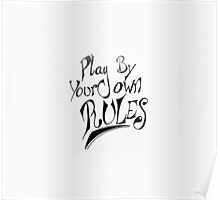 Play By Your Own Rules Poster