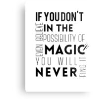 If you don't believe in the possibility of magic...  Metal Print