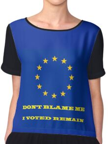 'Don't Blame Me, I Voted Remain' Chiffon Top