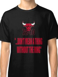 72-10 DON'T MEAN A THING WITHOUT THE RING Classic T-Shirt