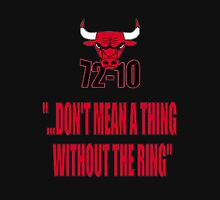 72-10 DON'T MEAN A THING WITHOUT THE RING Unisex T-Shirt