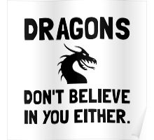 Dragons Do Not Believe In You Poster