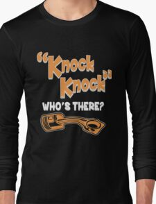"""""""Knock Knock"""" Who's There? Long Sleeve T-Shirt"""