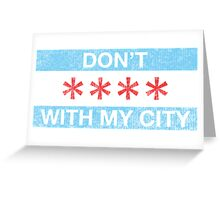 Don't **** with my city (Vintage) Greeting Card