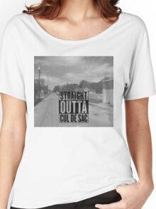 STRAIGHT OUTTA CUL DE SAC Women's Relaxed Fit T-Shirt