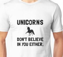 Unicorns Do Not Believe Unisex T-Shirt
