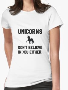 Unicorns Do Not Believe Womens Fitted T-Shirt
