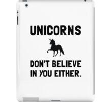 Unicorns Do Not Believe iPad Case/Skin