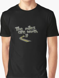 The Miles Are Worth It Graphic T-Shirt