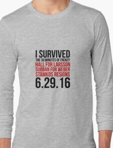 I Survived The 30 Minutes of Frenzy - 6.29.16 Long Sleeve T-Shirt