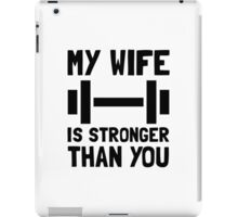 Wife Stronger Than You iPad Case/Skin