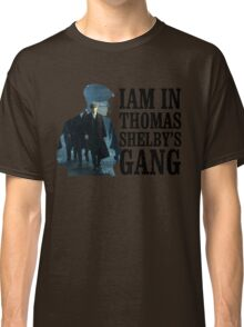 Iam in thomas shelby's gang Classic T-Shirt