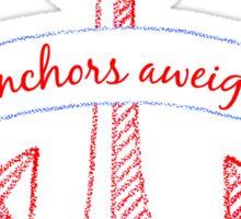 Anchors aweigh! Sticker