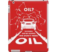 Oil? S #TFIR iPad Case/Skin