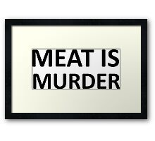 Meat is Murder Framed Print