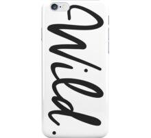 WILD. iPhone Case/Skin