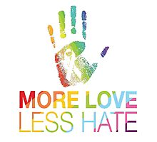 More Love Less Hate, Pray For Orlando Photographic Print