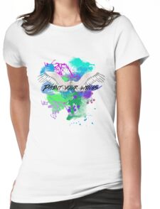 Paint Your Wings Womens Fitted T-Shirt