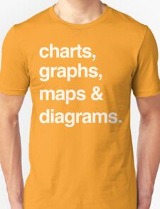charts, graphs, maps and diagrams Unisex T-Shirt