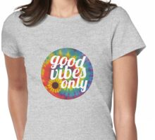 Good Vibes Only  Womens Fitted T-Shirt