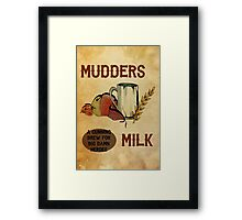 Mudder's Milk Framed Print