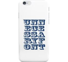 Unnecessary Font iPhone Case/Skin