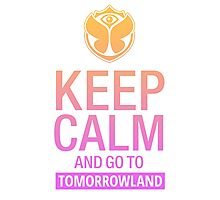 Keep Calm and go to Tomorrowland - Pink gradient Photographic Print