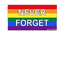 WITM Never Forget Gay Flag June 12, 2016 Orlando FL T-Shirt Photographic Print