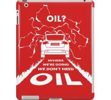 Oil? X #TFIR iPad Case/Skin
