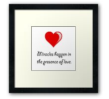 Miracles Love Framed Print