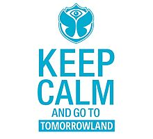 Keep Calm and go to Tomorrowland - blue Photographic Print