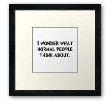 Normal People Think Framed Print