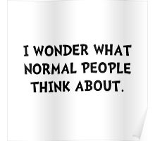 Normal People Think Poster