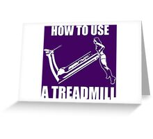 How To Use A Treadmill (Strong Girl) Greeting Card