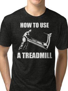 How To Use A Treadmill Tri-blend T-Shirt