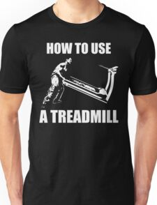How To Use A Treadmill Unisex T-Shirt