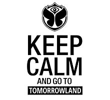 Keep Calm and go to Tomorrowland - Black Photographic Print