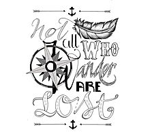 Not All Who Wander Design Photographic Print