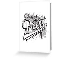Blood, Sweat + Beers Greeting Card