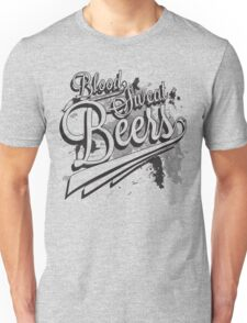 Blood, Sweat + Beers Unisex T-Shirt