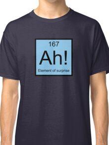 Ah! Element Of Surprise Classic T-Shirt