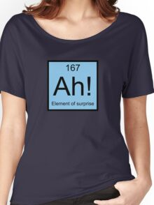 Ah! Element Of Surprise Women's Relaxed Fit T-Shirt